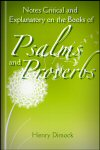 Notes Critical and Explanatory on the Books of Psalms and Proverbs
