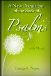 A New Translation of the Book of Psalms, with an Introduction, and Notes, Chiefly Explanatory