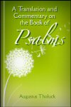 A Translation and Commentary of the Book of Psalms: For the Use of the Ministry and Laity of the Christian Church