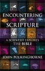Encountering Scripture: A Scientist Explores the Bible