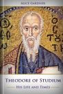 Theodore of Studium: His Life and Times