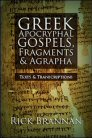 Greek Apocryphal Gospels, Fragments and Agrapha: Texts and Transcriptions