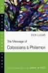 The Message of Colossians & Philemon
