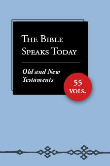 The Bible Speaks Today: Old and New Testaments (55 vols.)
