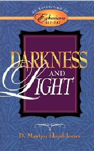 Exposition of Ephesians: Darkness and Light