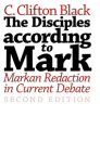The Disciples According to Mark: Markan Redaction in Current Debate