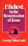 I Believe in the Resurrection of Jesus