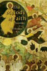 The Melody of Faith: Theology in an Orthodox Key