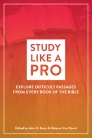 Study Like a Pro: Explore Difficult Passages from Every Book of the Bible