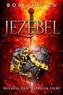 Jezebel: Defeating Your #1 Spiritual Enemy