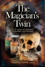 The Magician's Twin: C. S. Lewis on Science, Scientism, and Society
