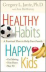 Healthy Habits, Happy Kids: A Practical Plan to Help Your Family