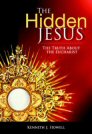 The Hidden Jesus: The Truth about the Eucharist