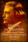 The English Bible: An External and Critical History of the Various English Translations, Vol. 2