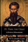 St. Basil the Great: A Study in Monasticism