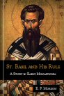 St. Basil and His Rule: A Study in Early Monasticism