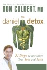 The Daniel Detox: Revitalize Your Body and Spirit in 21 Days