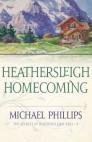 Heathersleigh Homecoming (The Secrets of Heathersleigh Hall Book #3)