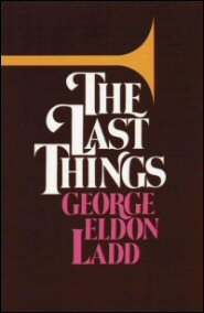 The Last Things: An Eschatology for Laymen