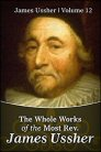 The Whole Works of the Most Rev. James Ussher, Vol. 12