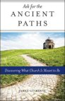 Ask for the Ancient Paths