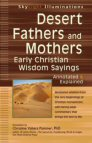 Desert Fathers and Mothers: Early Christian Wisdom Sayings Annotated & Explained