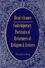 Beza's Icones: Contemporary Portraits of Reformers of Religion and Letters