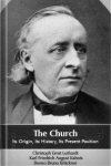 The Church: Its Origin, Its History, Its Present Position