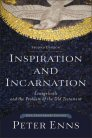 Inspiration and Incarnation: Evangelicals and the Problem of the Old Testament, Second Edition