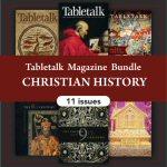 Tabletalk Magazine Bundle: Christian History (11 issues)