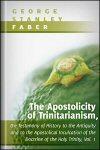 The Apostolicity of Trinitarianism, vol. I