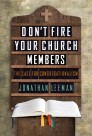 Don't Fire Your Church Members
