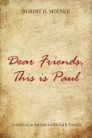 Dear Friends, This Is Paul: Letters of an Apostle to the Early Church