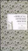 The Biblical Offense of Racism