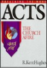 Preaching the Word: Acts: The Church Afire