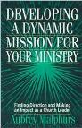 Developing a Dynamic Mission for Your Ministry: Finding Direction and Making an Impact as a Church Leader