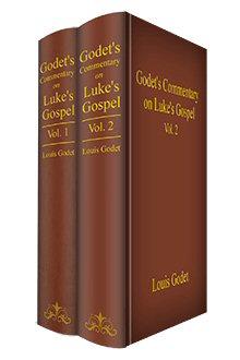 Godet's Commentary on Luke's Gospel (2 vols.)