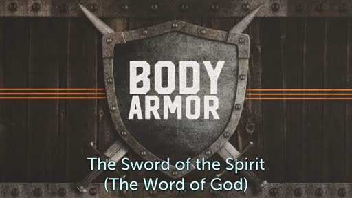 Body Armor 6: The Sword of The Spirit