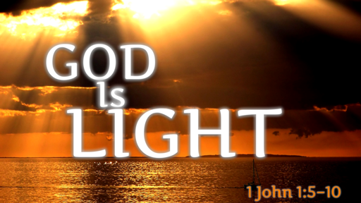God Is...LIGHT (Part 2)