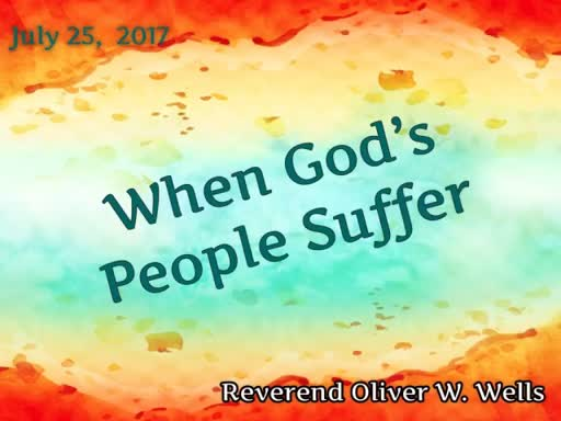 08.01.17 - When God's People Suffer P. 2