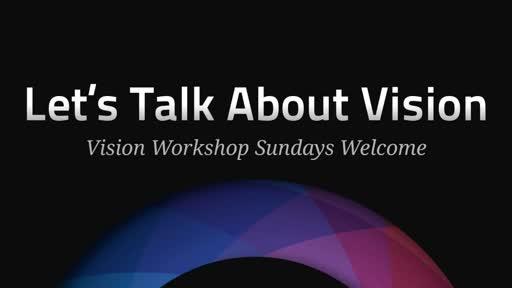 Vision Workshop Sunday #1- Spiritual Gifts