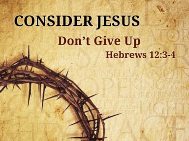 07 30 2017 Consider Jesus