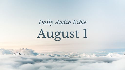 Daily Audio Bible – August 1, 2017