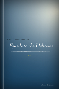 Commentary on the Epistle to the Hebrews (2 vols.) - Logos ...