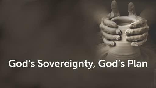 God's Sovereignty, God's Plan