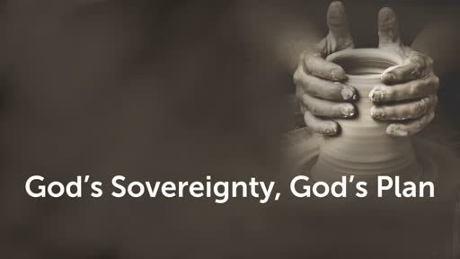 God's Sovereignty, God's Plan