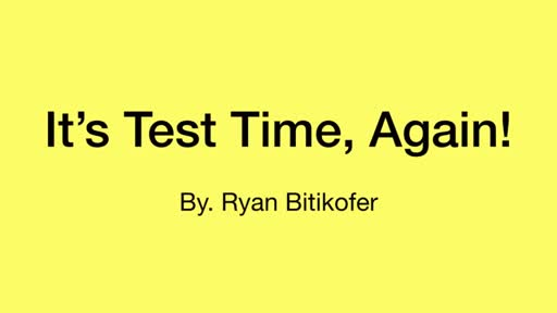 It's Test Time, Again!
