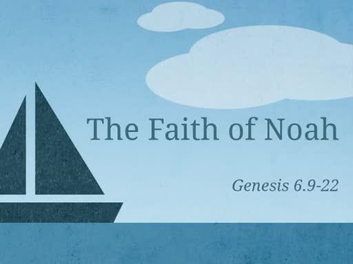 The Faith of Noah