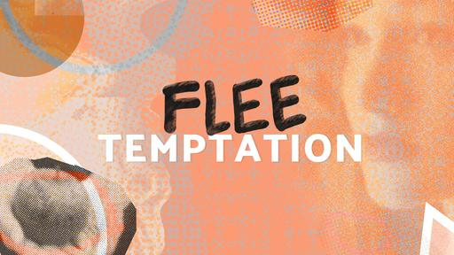 Flee Temptation