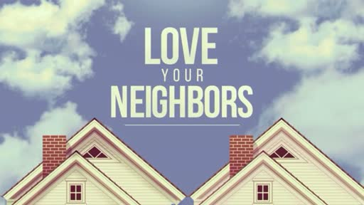 Love Your Neighbors